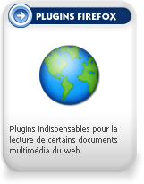 Plugins Firefox - Quitcktime pour Firefox, realplayer pour Firefox, flash pour Firefox, shockwave pour Firefox, java pour Firefox, Windows media player pour Firefox